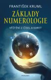 Základy numerologie - Věštění z čísel a karet - František Kruml