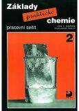 Základy praktické chemie 2 Pracovní sešit - Pavel Beneš