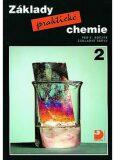 Základy praktické chemie 2 - Učebnice pro 9. ročník základních škol - Pavel Beneš