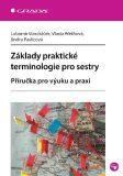 Základy praktické terminologie pro sestry - Lubomír Vondráček, ...
