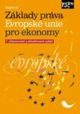 Základy práva Evropské unie pro ekonomy, 7. přepracované a aktualizované vydání - Vladimír Týč