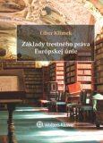 Základy trestného práva Európskej únie - Libor Klimek