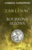 Zaklínač VIII: Bouřková sezóna - Andrzej Sapkowski