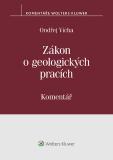 Zákon o geologických pracích (č. 62/1988 Sb.) - komentář - Ondřej Vícha