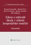 Zákon o náhradě škody v oblasti hospodářské soutěže (č. 262/2017 Sb.). Komentář - Karel Svoboda,  Michal Petr, ...