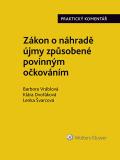 Zákon o náhradě újmy způsobené povinným očkováním (č. 116/2020 Sb.). Praktický komentář - autorů kolektiv