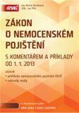 Zákon o nemocenském pojištění s komentářem a příklady od 1. 1. 2013 - Jan Přib, Marta Ženíšková