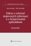 Zákon o ochraně utajovaných informací a o bezpečnostní způsobilosti (412/2005 Sb.) – Komentář - Jan Dvořák, Jiří Chrobák