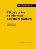 Zákon o právu na informace o životním prostředí. Praktický komentář - Miloš Tuháček, ...