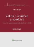 Zákon o soudech a soudcích. Komentář - Jiří Grygar