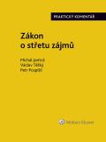 Zákon o střetu zájmů (159/2006 Sb.). Praktický komentář - Michal Jantoš, ...