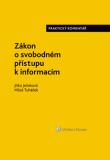 Zákon o svobodném přístupu k informacím. Praktický komentář - Miloš Tuháček, ...