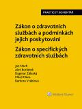 Zákon o zdravotních službách a podmínkách jejich poskytování (č. 372/2011 Sb.). Zákon o specifických zdravotních službách (č. 373/2011 Sb.). Praktický - autorů kolektiv