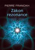 Zákon rezonance - Pierre Franckh