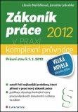 Zákoník práce 2012 v praxi - Libuše Neščáková, ...