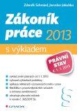 Zákoník práce 2013 - s výkladem - Jaroslav Jakubka, ...