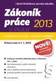 Zákoník práce 2013 v praxi - komplexní průvodce - Jaroslav Jakubka, ...
