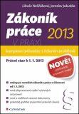 Zákoník práce 2013 v praxi Komplexní průvodce - Libuše Neščáková, ...