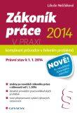 Zákoník práce 2014 v praxi komplexní průvodce s řešením problémů - Libuše Neščáková