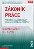 Zákoník práce, prováděcí nařízení vlády a další související předpisy s komentářem 2020 - Eva Hofmannová, ...