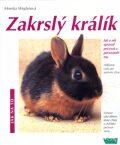 Zakrslý králík - Monika Weglerová, ...