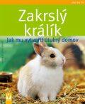 Zakrslý králík – Jak mu vytvořit útulný domov - Gabriele Linke-Grün