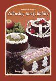 Zákusky, torty, koláče - Svatava Poncová