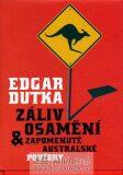 Záliv Osamění a zapomenuté australské povídky - Edgar Dutka