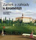 Zámek a zahrady v Kroměříži - Pavel Zatloukal, ...