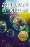 Zamilovaná hypnotizérka - Liane Moriarty