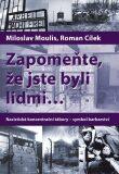Zapomeňte, že jste byli lidmi - Roman Cílek, Miloslav Moulis
