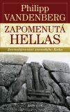 Zapomenutá Hellas - Znovuobjevování starověkého Řecka - Philipp Vandenberg