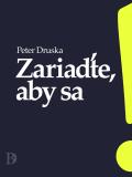Zariaďte, aby sa - Peter Druska