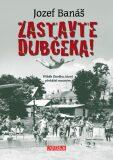 Zastavte Dubčeka! - Jozef Banáš