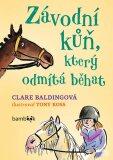 Závodní kůň, který odmítá běhat - Tony Ross, Clare Baldingová