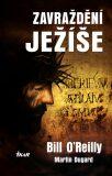 Zavraždění Ježíše - Bill O´Reilly, Martin Dugard