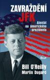 Zavraždění JFK - Bill O´Reilly