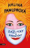 Zážitky z karantény - Halina Pawlowská