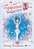 Zázračná balerína Delfi a kúzlo - Darcey Bussellová