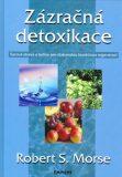 Zázračná detoxikace - Morse S. Robert