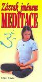 Zázrak jménem meditace - Edgar Cayce
