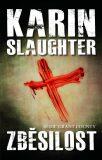 Zběsilost - Karin Slaughter
