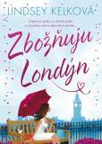 Zbožňuju Londýn - Lindsey Kelková