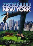 Zbožňuju New York - Lindsey Kelková