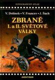 Zbraně I. a II. Světové války - Vladimír Dolínek, ...