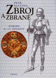 Zbroj a zbraně (Evropa 6. - 17. století) - Petr Klučina