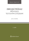 Zbrojní průkaz. Průvodce testovými otázkami - 2. vydání - Jan Dvořák