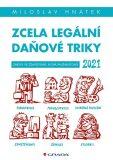 Zcela legální daňové triky 2021 - Miloslav Hnátek