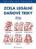 Zcela legální daňové triky 2016 - Miloslav Hnátek