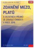 Zdanění mezd, platů a ostatních příjmů ze závislé činnosti v roce 2016 - Petr Pelech, Milan Lošťák